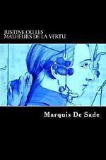Justine Ou les Malheurs de la Vertu by Marquis de Sade (2014, Paperback)