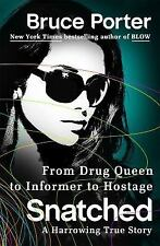 Snatched : How a Drug Queen Went Undercover for the DEA and Was Kidnapped by...