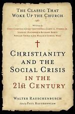 Christianity and the Social Crisis in the 21st Century : The Classic That...