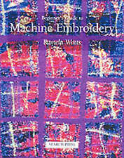 Beginner's Guide to Machine Embroidery by Pamela Watts (Paperback, 2003)