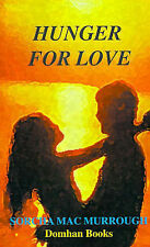 Hunger for Love: A Novel of the Famine by MacMurrough, Sorcha