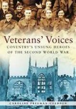 Coventry's Unsung Heroes of the Second World War Veteran's Voices (In Old Photog