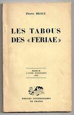 PIERRE BRAUN LES TABOUS DES FERIAE 1959 ENVOI HISTOIRE DROIT EMPIRE ROMAIN FETES