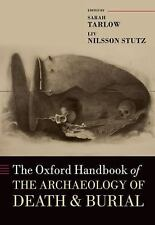 THE OXFORD HANDBOOK OF THE ARCHAEOLOGY OF DEATH AND BURIAL - NEW HARDCOVER BOOK