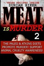 Vegan Recipes - Meat Is Murder 2 : The Paleo and Atkins Diets Support Murder!...