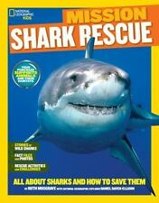 National Geographic Kids Mission: Shark Rescue: All About Sharks and How to Save