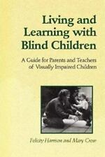 Living and Learning with Blind Children: A Guide for Parents and Teachers of Vis