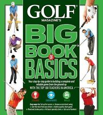 GOLF MAGAZINE'S BIG BOOK OF BASICS: Your step-by-step guide to buildin-ExLibrary