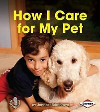 How I Care for My Pet (First Step Nonfiction - Responsibility in Action)