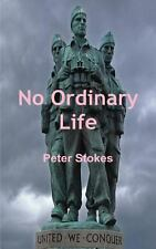 No Ordinary Life by Peter Stokes (2013, Paperback)