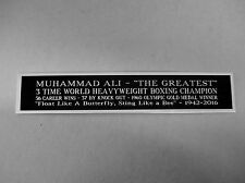 Muhammad Ali Nameplate For A Signed Boxing Glove, Robe, Trunks Or Photo 1.5 X 6