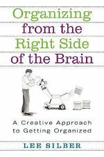 Organizing from the Right Side of the Brain: A Creative Approach to Getting Orga
