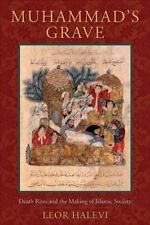 Muhammad's Grave : Death Rites and the Making of Islamic Society by Leor...