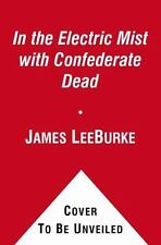 In the Electric Mist with Confederate Dead Dave Robicheaux