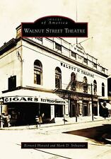 Images of America: Walnut Street Theatre by Mark D. Sylvester and Bernard...