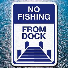 "ALUMINUM 10"" BY 14"" NO FISHING FROM DOCK SIGN PRIVATE BOATING BRIDGE LAKE"