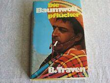 B. Traven - Die Baumwollpflücker - Roman von 1965