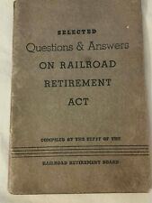 1937 Selected Q & A On Railroad Retirement Act by Railroad Retirement Board