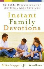 Instant Family Devotions: 52 Bible Discussions for Anytime, Anywhere Use, Wuelln