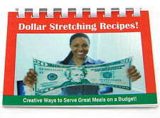 DOLLAR STRETCHING RECEIPES! CREATIVE WAYS TO SERVE GREAT MEALS ON A BUDGET