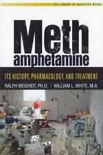 Methamphetamine: Its History, Pharmacology and Treatment, White M.A., Whilliam L