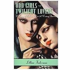 Odd Girls and Twilight Lovers : A History of Lesbian Life in...