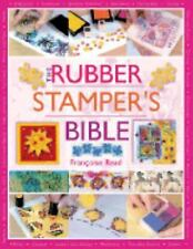 Rubber Stamper's Bible by Francoise Read (2005, Paperback) Stamping Stamps Guide
