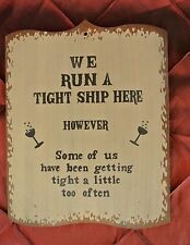 """Vintage Funny Decorative Sign For Bars and Kitchens """"We Run a Tight Ship Here"""""""
