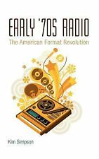 Early '70s Radio: The American Format Revolution, , Simpson, Kim, Excellent, 201