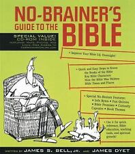 No-Brainer's Guide to the Bible by Dyet, James T., Bell, James S., .., Good Book