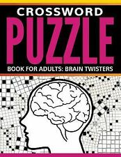 Crossword Puzzle Book for Adults : Brain Twisters by Speedy Publishing LLC...