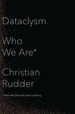 Dataclysm: Who We Are (When We Think No One's Looking) (Hardcover. 9780008101008