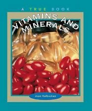 Vitamins and Minerals (True Books: Food & Nutrition)