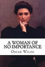 A Woman of No Importance by Oscar Wilde (2015, Paperback)