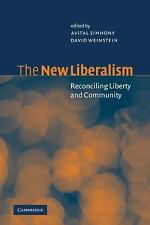 The New Liberalism : Reconciling Liberty and Community (2001, Paperback)