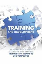 Training and Development : An Essential Guide for Students and Practitioners;...