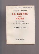 MARECHAL ROMMEL   -  LA GUERRE SANS HAINE - 2 les annees de defaite -