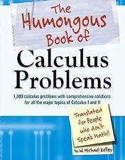 The Humongous Book of Calculus Problems: For People Who Don't Speak Math, W. Mic