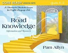 Core Ready: The Road to Knowledge : Information and Research by Pam Allyn...