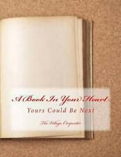 A Book in Your Heart : Yours Could Be Next by The village Carpenter (2012,...