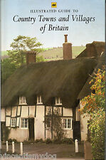 The AA Illustrated Guide To Country Towns and Villages of Britain (hardback 1985