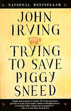 John Irving - Trying To Save Piggy Sneed (1997) - Used - Trade Paper (Paper
