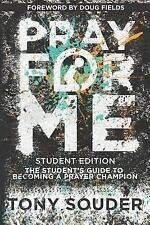 Pray for Me Student Edition by Tony Souder (2015, Paperback)