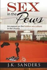 Sex in the Pews by Jonathan Sanders (2013, Paperback)