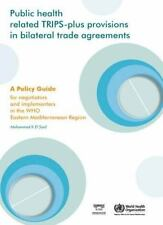 Public Health Related TRIPS-plus Provisions in Bilateral Trade Agreements: A Pol