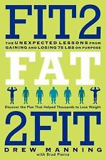 Fit2fat2fit By Manning, Drew/ Pierce, Bradley Ryan Hardcover Fit to Fat 2 Fit