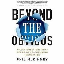 Beyond the Obvious: Killer Questions That Spark Game-Changing Innovation McKinn