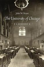 The University of Chicago : A History by John W. Boyer (2015, Hardcover)