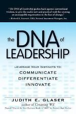 The DNA Of Leadership: Leverage Your Instincts To  Communicate, Differentiate, I