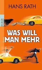 Was will man mehr von Hans Rath (2012, Taschenbuch), UNGELESEN